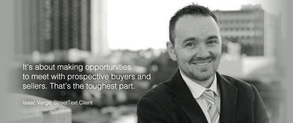 It is about making opportunities to meet with prospective buyers and sellers. That is the toughest part
